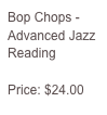 Bop Chops - Advanced Jazz Reading